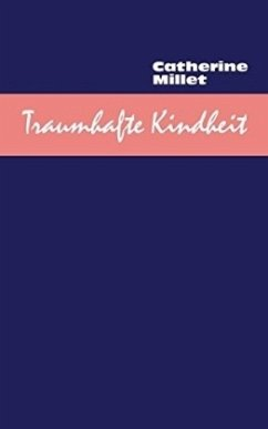 Traumhafte Kindheit - Millet, Catherine