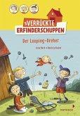 Der Looping-Dreher / Der verrückte Erfinderschuppen Bd.1