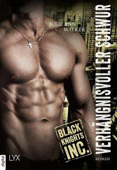 Verhängnisvoller Schwur / Black Knights Inc. Bd.7 (eBook, ePUB) - Walker, Julie Ann