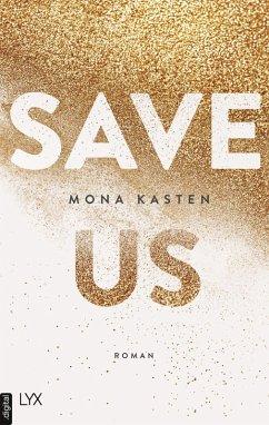 Save Us / Maxton Hall Bd.3 (eBook, ePUB) - Kasten, Mona