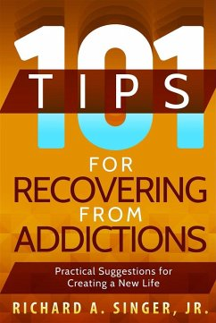 101 Tips for Recovering from Addictions (eBook, ePUB) - Singer, Jr.