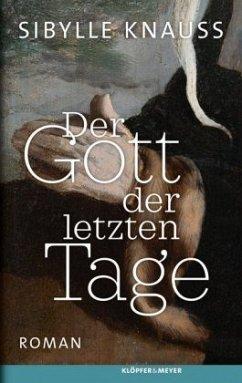 Der Gott der letzten Tage (Mängelexemplar) - Knauss, Sibylle