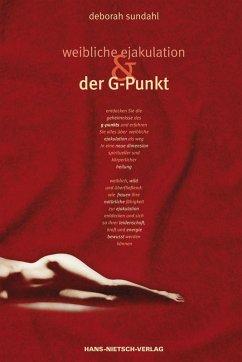 Weibliche Ejakulation und der G-Punkt (eBook, ePUB) - Sundahl, Deborah