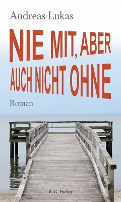 Nie mit, aber auch nicht ohne (eBook, ePUB) - Lukas, Andreas
