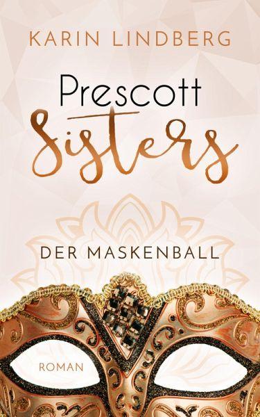 Der Maskenball / Prescott Sisters Bd.1 (eBook, ePUB) - Karin Lindberg