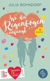 Wo der Regenbogen anfängt (Liebe, Drama) (eBook, ePUB)