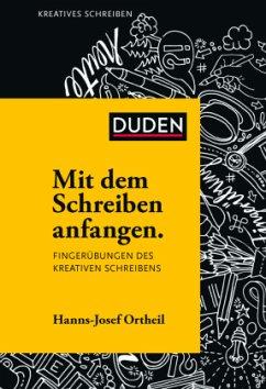 Mit dem Schreiben anfangen - Ortheil, Hanns-Josef