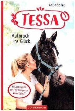 Aufbruch ins Glück / Tessa Bd.2