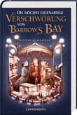 Die höchst eigenartige Verschwörung von Barrow's Bay / Archer Helmsley Bd.2