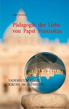 Pädagogik der Liebe von Papst Franziskus (eBook, ePUB)