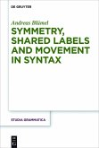 Symmetry, Shared Labels and Movement in Syntax (eBook, ePUB)