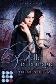 Hexenherz / Belle et la magie Bd.1