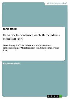 Kann der Gabentausch nach Marcel Mauss moralisch sein?