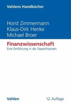 Finanzwissenschaft - Zimmermann, Horst; Henke, Klaus-Dirk; Broer, Michael
