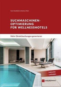 Suchmaschinenoptimierung für Wellnesshotels - Mast, Andreas; Haselböck, Sven