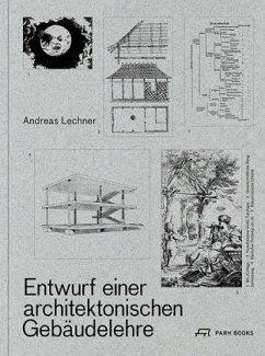 Entwurf einer architektonischen Gebäudelehre - Lechner, Andreas