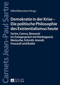 Demokratie in der Krise - Die politische Philosophie des Existentialismus heute