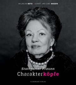 Stuttgarter Frauen. Charakterköpfe - Betz, Wilhelm; Bogen, Uwe; Bogen, Cornelia