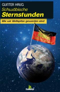 Schwäbische Sternstunden - Haug, Gunter