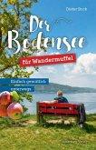 Der Bodensee für Wandermuffel