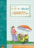 """""""1, 2, 3 - Alle da?"""" Der kompakte Planer für Tagesmütter und -väter"""