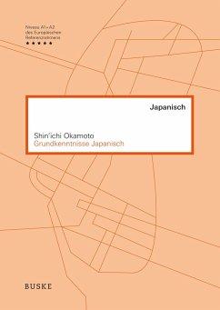 Grundkenntnisse Japanisch - Okamoto, Shin'ichi Okamoto, Shin'ichi