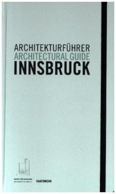 Architekturführer Innsbruck / Architectural guide Innsbruck - Hölz, Christoph; Tragbar, Klaus; Weiss, Veronika