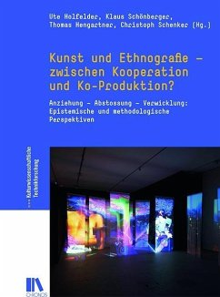 Kunst und Ethnografie - zwischen Kooperation un...