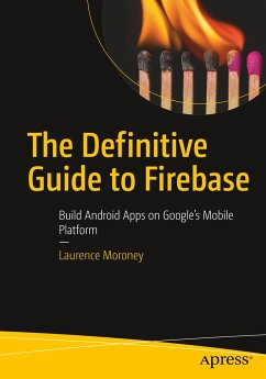 The Definitive Guide to Firebase - Moroney, Laurence