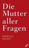 Die Mutter aller Fragen (eBook, ePUB)