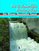 Die 40 Wasserfälle Richtung Wien - Der Wiener Neustädter Kanal