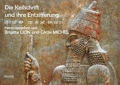 Die Keilschrift und ihre Entzifferung - Michel, Cécile