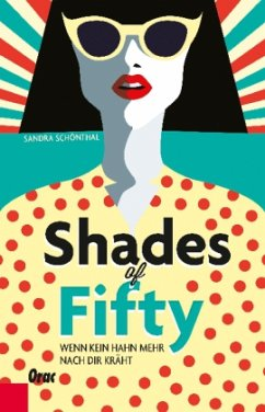 Shades of Fifty (Mängelexemplar) - Schönthal, Sandra