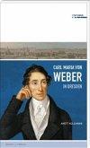 Carl Maria von Weber in Dresden (Mängelexemplar)