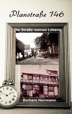Plansstraße 146: Die Straße meines Lebens (eBook, ePUB) - Herrmann, Barbara