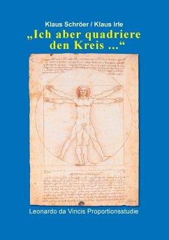Ich aber quadriere den Kreis ... (eBook, PDF) - Schröer, Klaus; Irle, Klaus