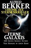 Alfred Bekker - Chronik der Sternenkrieger: Ferne Galaxis (Sunfrost Sammelband, #3) (eBook, ePUB)