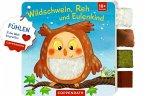 Mein Fühl-Laschenbuch: Wildschwein, Reh und Eulenkind