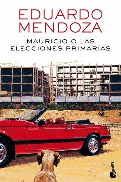 Mauricio o las elecciones primarias - Mendoza, Eduardo