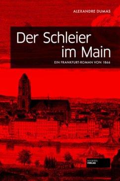 Der Schleier im Main - Dumas, Alexandre, d. Ält.