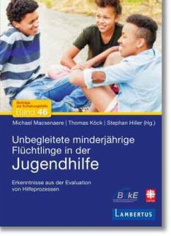 Unbegleitete minderjährige Flüchtlinge in der Jugendhilfe - Macsenaere, Michael;Köck, Thomas