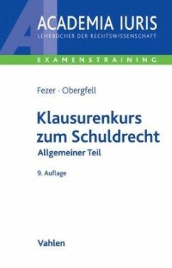Klausurenkurs zum Schuldrecht - Fezer, Karl-Heinz Obergfell, Eva Inés