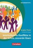 Interkulturelle Konflikte in der Schule souverän lösen