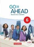 Go Ahead 6. Jahrgangsstufe - Ausgabe für Realschulen in Bayern - Schülerbuch