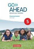 Go Ahead 5. Jahrgangsstufe - Ausgabe für Realschulen in Bayern - Grammarmaster