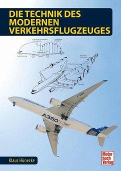 Die Technik des modernen Verkehrsflugzeuges - Hünecke, Klaus