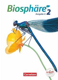 Biosphäre Sekundarstufe I Band 2 - Ausgabe A - Schülerbuch - Agster, Astrid