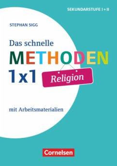 Das schnelle Methoden-1x1 Religion. Mit Arbeitsmaterialien - Sigg, Stephan