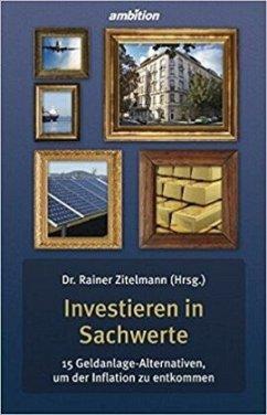 Investieren in Sachwerte - Zitelmann, Rainer