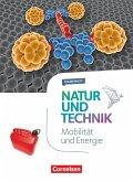 Natur und Technik 5.-10. Schuljahr - Naturwissenschaften- Themenheft Mobilität und Energie